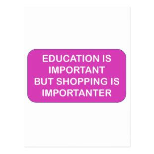 Education is import Shopping are importanter Postcard