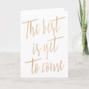 "Gold Rose ""The best is yet to come"" Card"