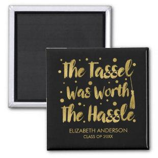 Gold Tassel Worth The Hassle Graduation Magnet