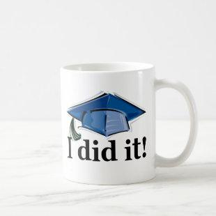 Graduation I Did It! Coffee Mug