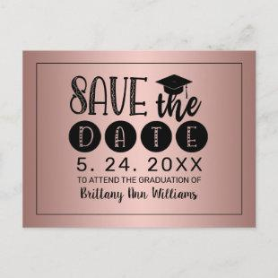 Graduation Save the Date Black Typography RoseGold Announcement Postcard