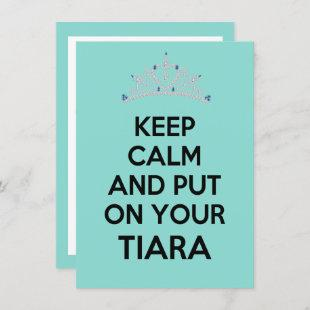 Keep Calm And Put On Your Tiara Celebration Party Invitation