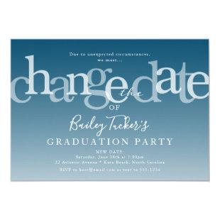 Modern Change the Date Blue Ombre Graduation Party Invitation