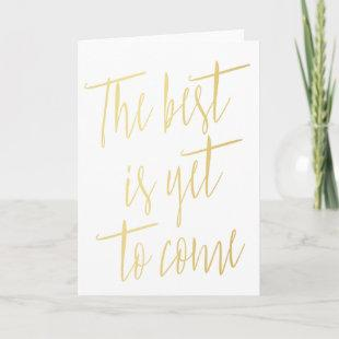 "Modern Gold ""The best is yet to come"" Card"