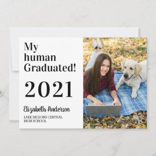My Human Graduated Funny Dog Class Of 2021 Photo Announcement