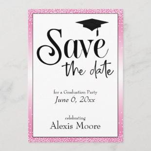 Save the Date for Graduation Party Black on Pink
