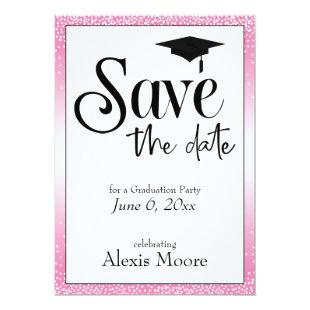 Save the Date for Graduation Party Black on Pink Invitation