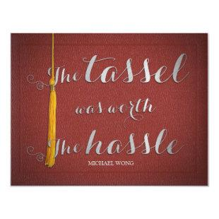 The tassel was worth the hassle - Class of 2014 Invitation