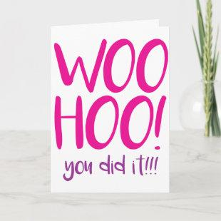 Woohoo! You did it! Congratulations greeting card. Card
